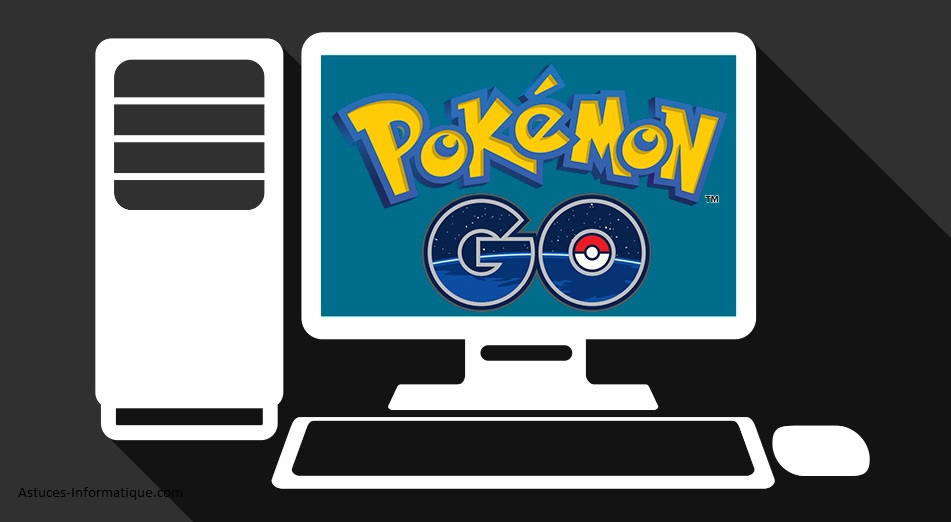 Pokemon GO dans l'ordinateur ou laptop