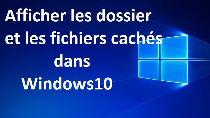 Afficher les dossiers cachés dans Windows 10