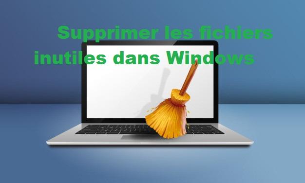 Supprimer les fichiers inutiles dans Windows