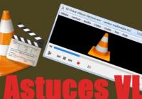 Astuces VLC