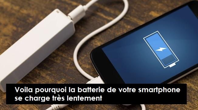 Voila pourquoi la batterie de votre smartphone se charge très lentement