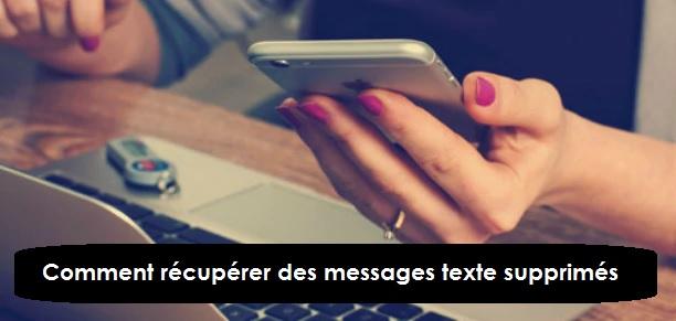 récupérer messages texte supprimes