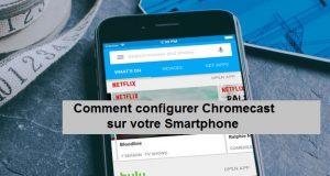 configurer-chromecast-android-iphone