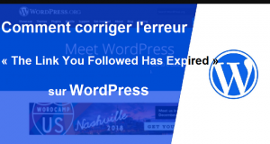 corriger-erreur-the-link-you-followed-has-expired-wordpress